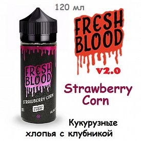 Жидкость Fresh Blood v2.0 - Strawberry Corn (120 мл)