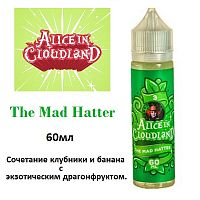 Жидкост Alice in Cloudland - The Mad Hatter (60ml)