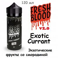 Жидкость Fresh Blood v2.0 - Exotic Currant (120 мл)